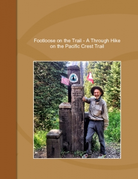 Footloose on the Trail - A Through-hike of the Pacific Crest Trail