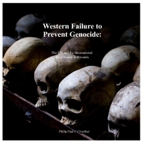 Western failure to Prevent Genocide: The UN and the International Community in Rwanda