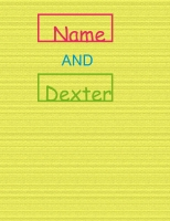 Name and Dexter