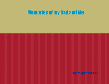 Memories of my Dad and Me