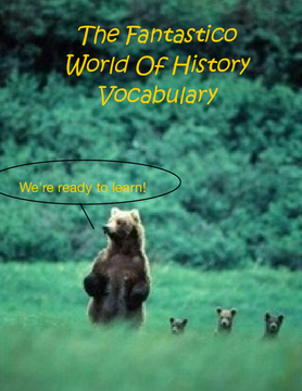 The Fantastico World Of History Vocabulary