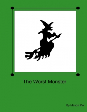 The Worst Monster