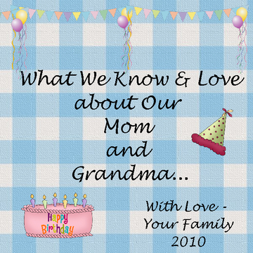 What We Know and Love about Our Mom and Grandma....