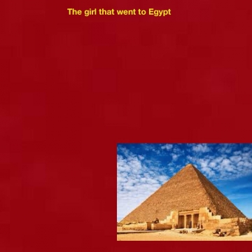 The girl who went to Egypt