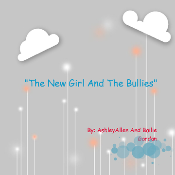 """ The New Girl and The Bullies"""