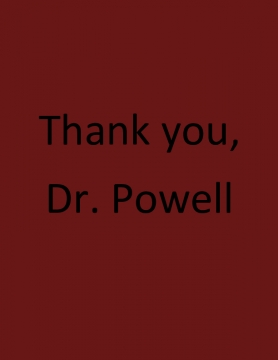 Thank you, Dr. Powell