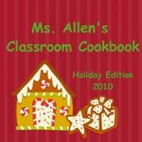 Ms. Allen's Classroom Cookbook