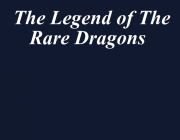 The Legend of The Rare Dragons