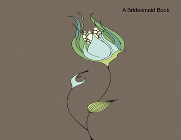 A Bridesmaid Book