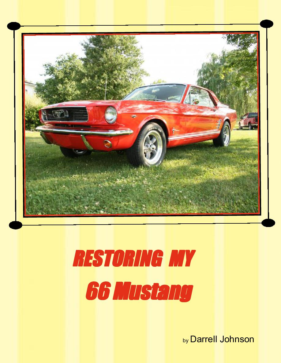 restoring my 66 mustang step by step guide on restoring a classic car book 14523 bookemon. Black Bedroom Furniture Sets. Home Design Ideas