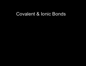 Covalent&Ionic Bonds