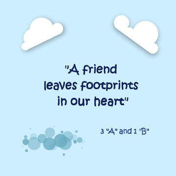 A friend leaves footprints in our heart