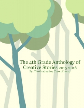 4th Grade Anthology of Creative Stories