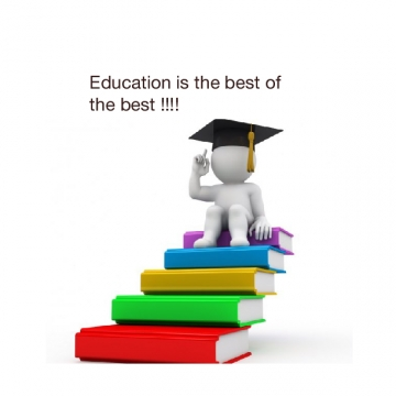 Education is the best of the best