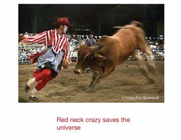 Redneck crazy saves the universe