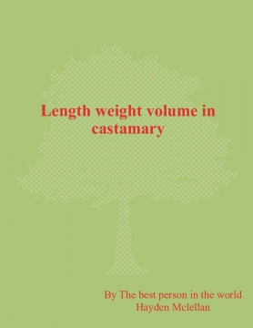 Length weight and volume in the ciasmary