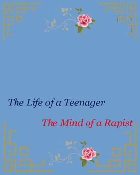 The Life of a Teenager, the Mind of a Rapist