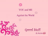 You and Me . . .Against the world