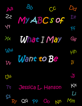 My ABC's of What I May Want to Be