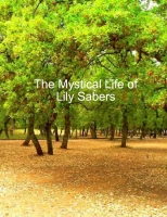 The Mystical Life of Lily Sabers