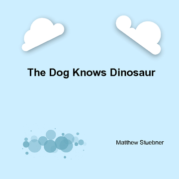 The Dog Knows Dinosaur