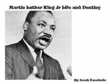 Martin Luther King Jr Life and Destiny