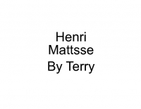 Henri Matsse By Terry