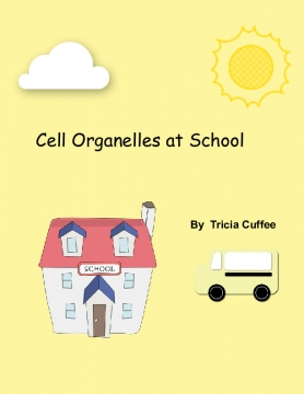 Cell Oganelles at School