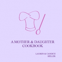 A Mother and Daughter Cookbook