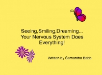 Seeing,Smiling,Dreaming...The Nervous System Does Everything!