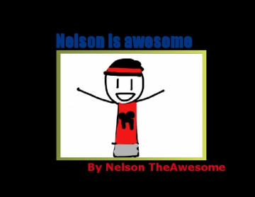 Nelson is Awesome