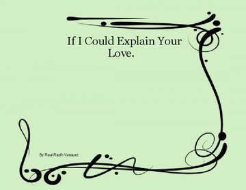 If i could Explain your Love.
