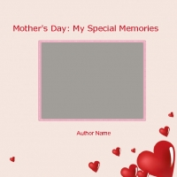 Special Memories of the Woman I most Admire, My Mom