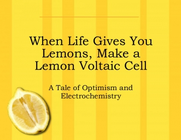 When Life Gives You Lemons...Make a Lemon Voltaic Cell