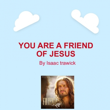 You are a friend of Jesus