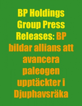 BP Holdings Group Press Releases: BP bildar allians att avancera paleogen upptäckter i Djuphavsräka Mexikanska golfen