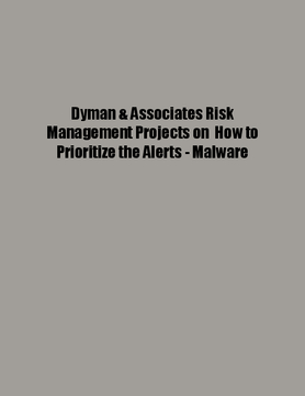 Dyman & Associates Risk Management Projects on  How to Prioritize the Alerts - Malware