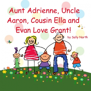 Aunt Adrienne, Uncle Aaron, Cousin Ella and Evan Love Grant!