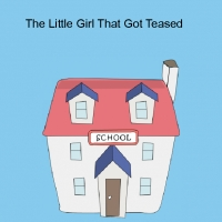 The Little Girl That Got Teased