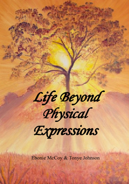 Life Beyond Physical Expressions