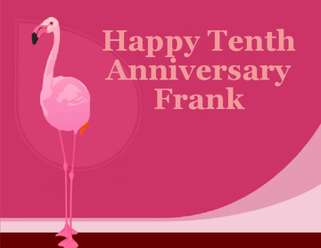 Happy Tenth Anniversary Frank