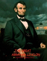 THE GREAT ABTAHAM LINCOLN