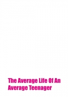 The Average Life Of An Average Teenager