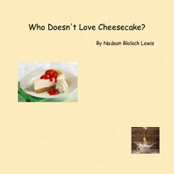 Who Doesn't Love Cheesecake?