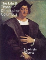 The Life & Times of Christopher Columbus