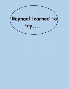 Raphael Learned to try...