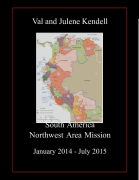 VAL AND JULENE KENDELL MISSION 2014/2015