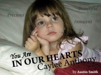 In Our Hearts - Caylee Anthony