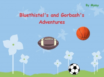 Bluethistles and Gorbash's life
