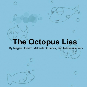 The Octopus Lies